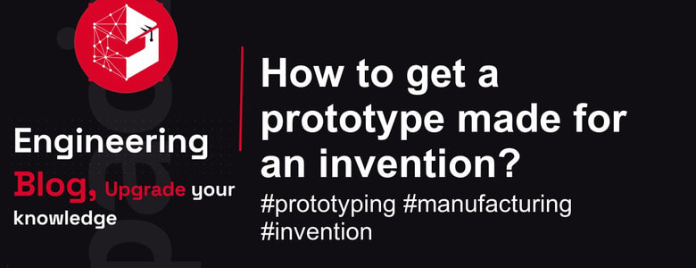 how to get a prototype made for an invention